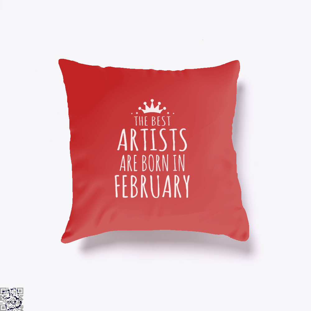 The Best Artists Are Born In February Sewing Throw Pillow Cover - Red / 16 X - Productgenjpg