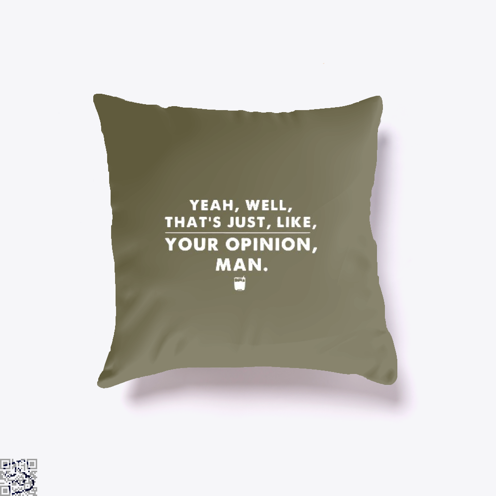 The Dude Abides Thats Your Opinion Man Juvenile Throw Pillow Cover - Brown / 16 X - Productgenjpg
