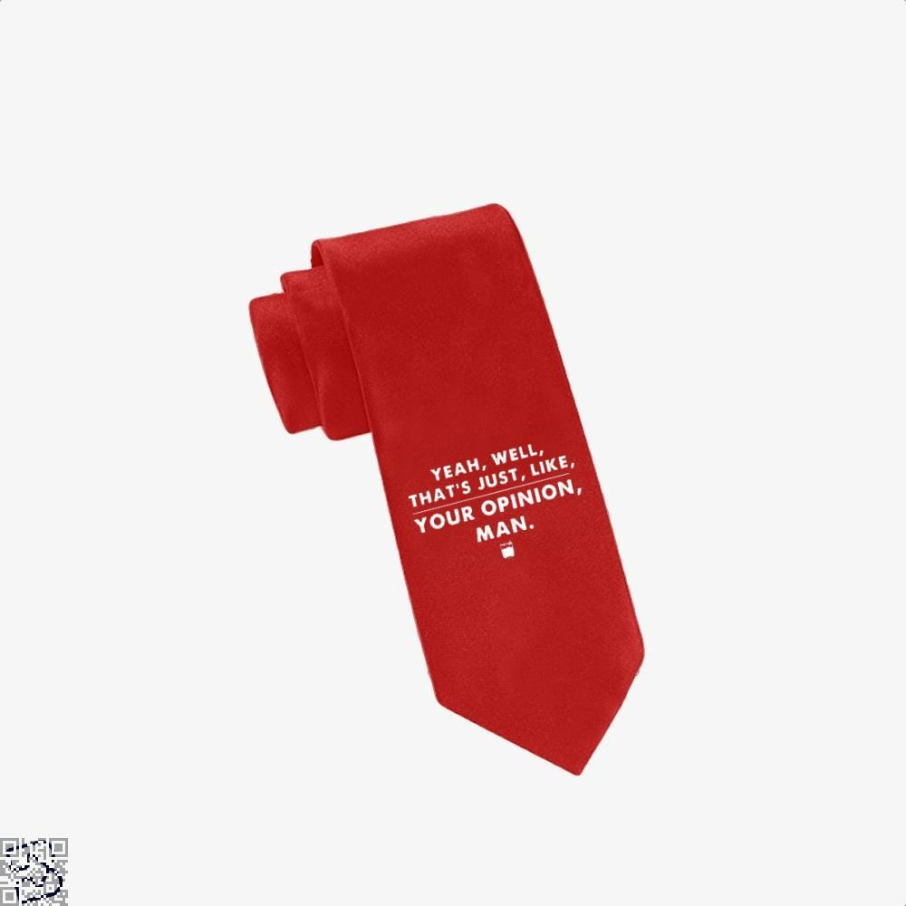 The Dude Abides Thats Your Opinion Man Juvenile Tie - Red - Productgenjpg