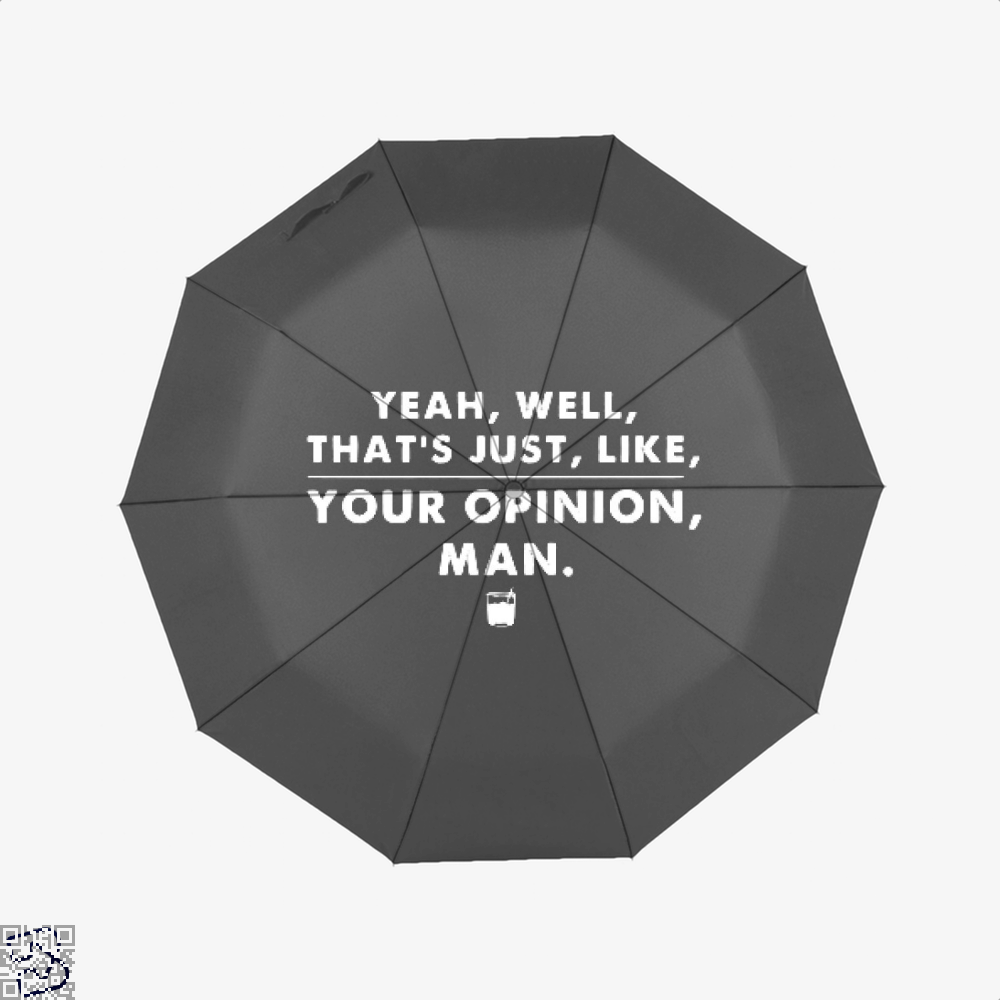 The Dude Abides Thats Your Opinion Man Juvenile Umbrella - Productgenjpg