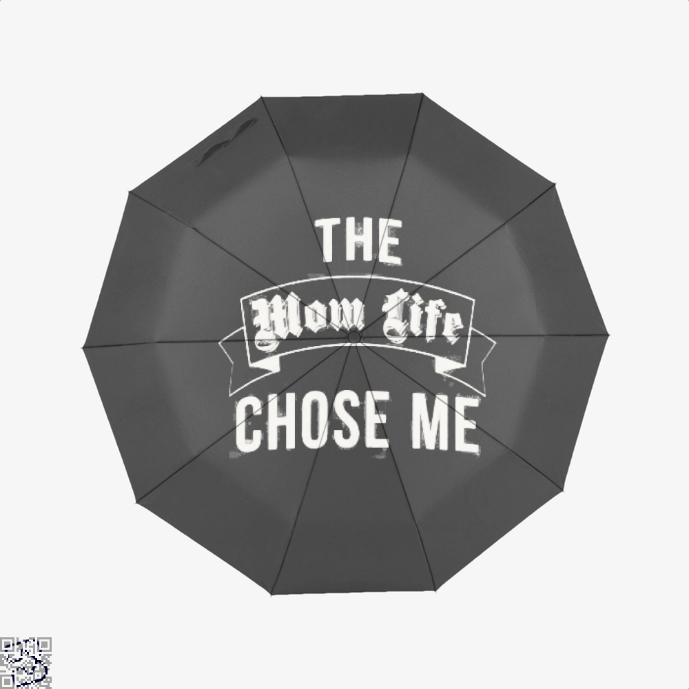 The Mom Life Chose Me Mothers Day Umbrella - Productgenjpg