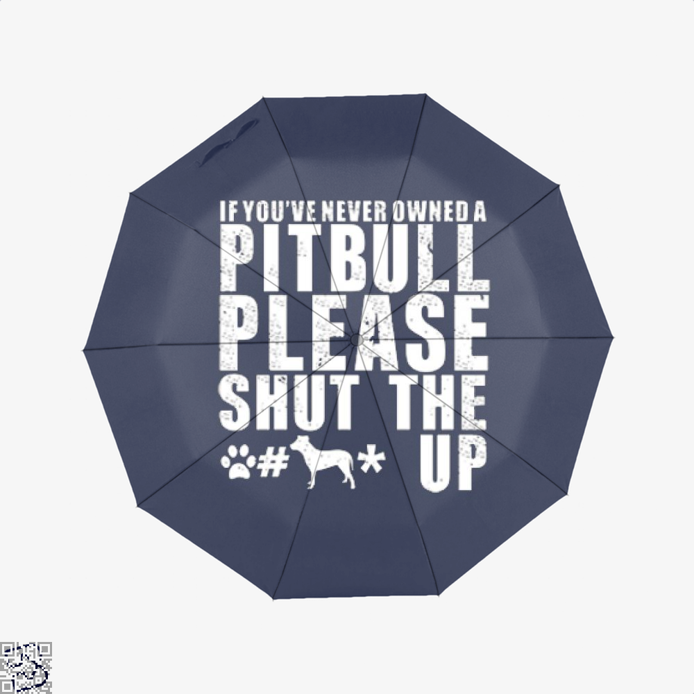 The Pitbull Never Owned A Pit Bull Umbrella - Productgenjpg