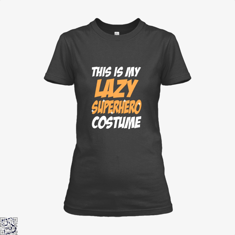 This Is My Lazy Superhero Costume Halloween Shirt - Women / Black / X-Small - Productgenjpg