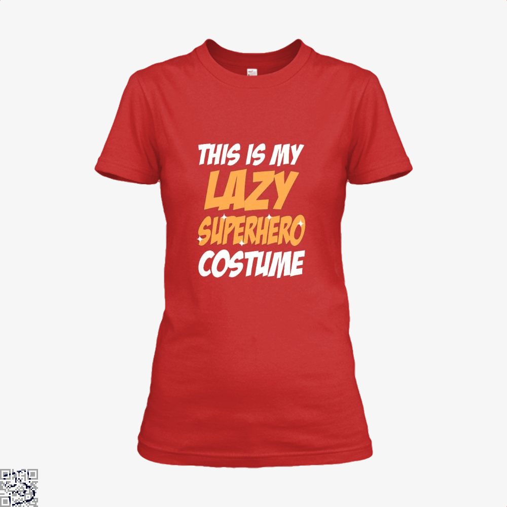 This Is My Lazy Superhero Costume Halloween Shirt - Women / Red / X-Small - Productgenjpg
