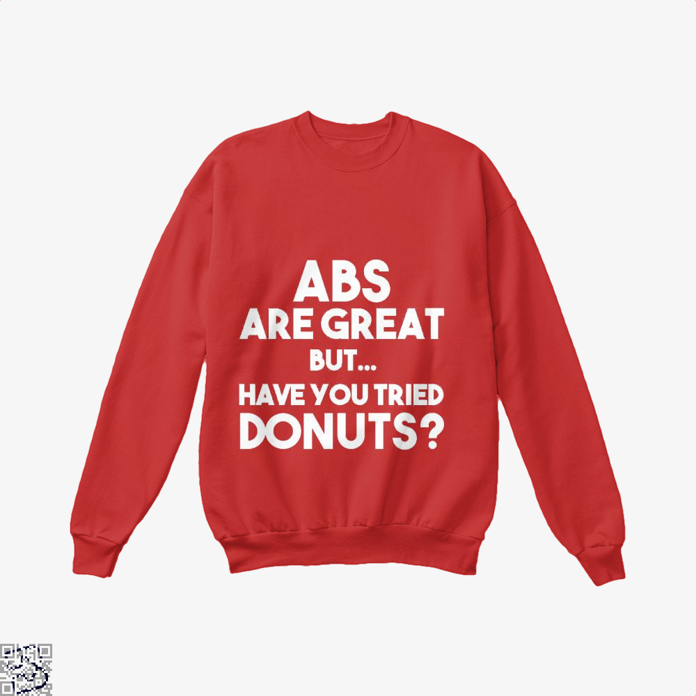 Unisex Abs Are Great But Have You Tried Donuts Graphic Doughnuts Crew Neck Sweatshirt - Red / X-Small - Productgenapi