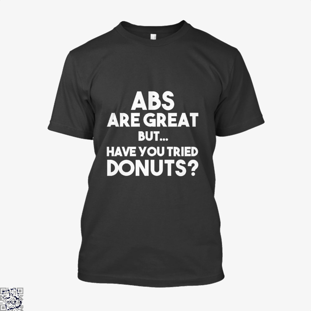 Unisex Abs Are Great But Have You Tried Donuts Graphic Doughnuts Shirt - Men / Black / X-Small - Productgenapi