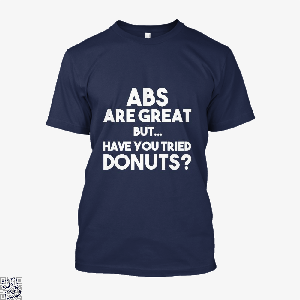 Unisex Abs Are Great But Have You Tried Donuts Graphic Doughnuts Shirt - Men / Blue / X-Small - Productgenapi