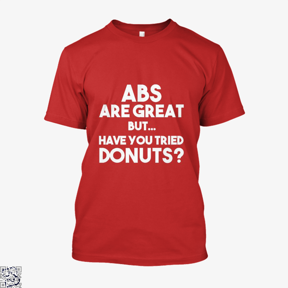 Unisex Abs Are Great But Have You Tried Donuts Graphic Doughnuts Shirt - Men / Red / X-Small - Productgenapi