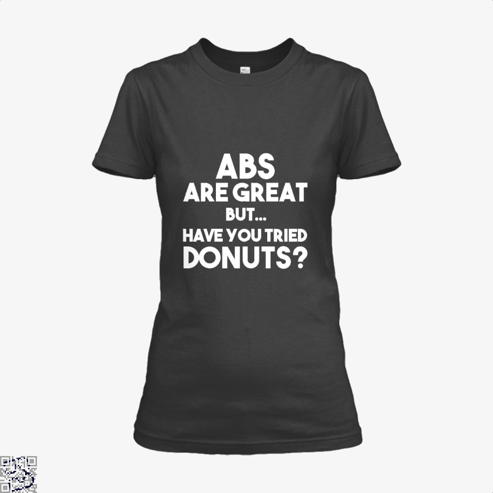 Unisex Abs Are Great But Have You Tried Donuts Graphic Doughnuts Shirt - Women / Black / X-Small - Productgenapi