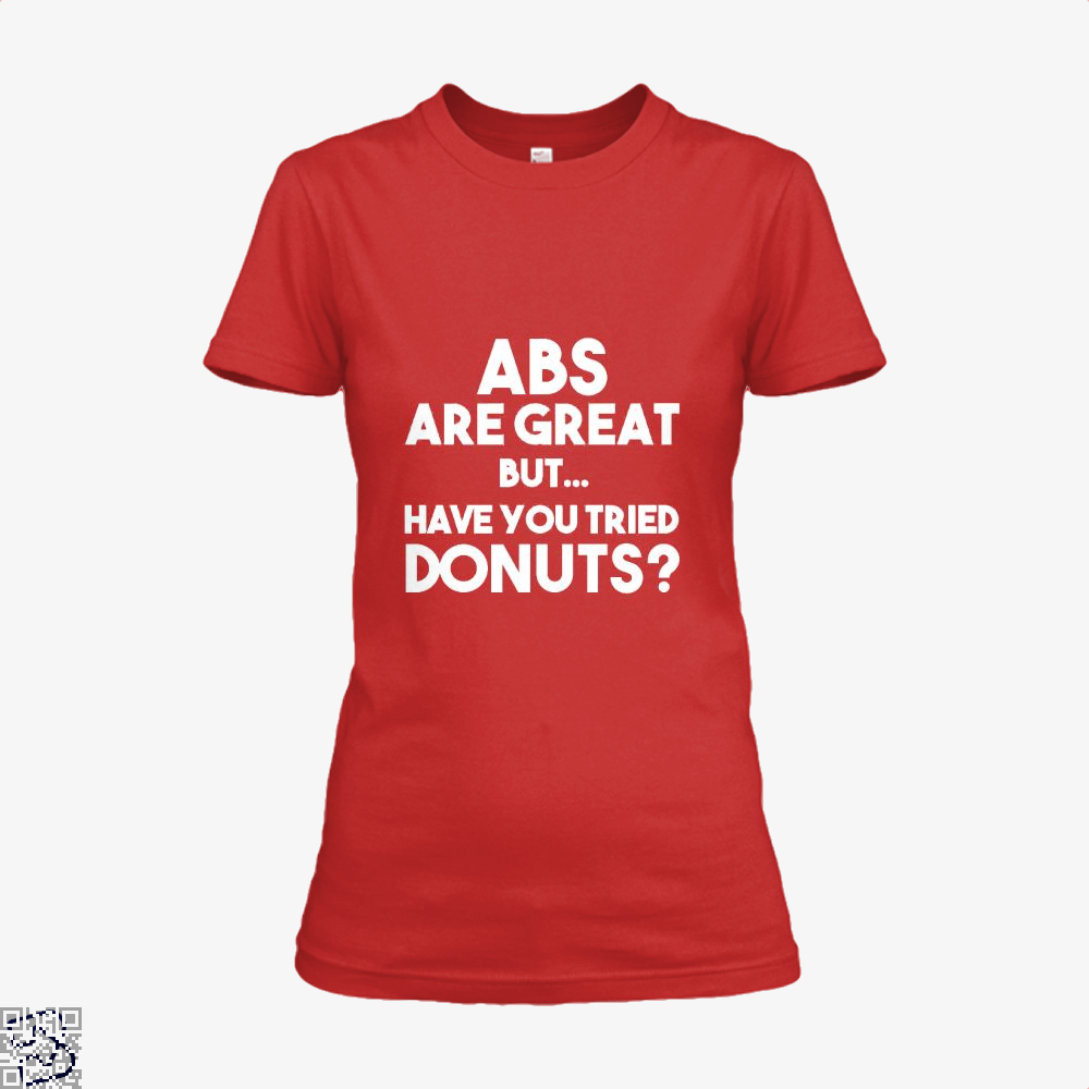 Unisex Abs Are Great But Have You Tried Donuts Graphic Doughnuts Shirt - Women / Red / X-Small - Productgenapi