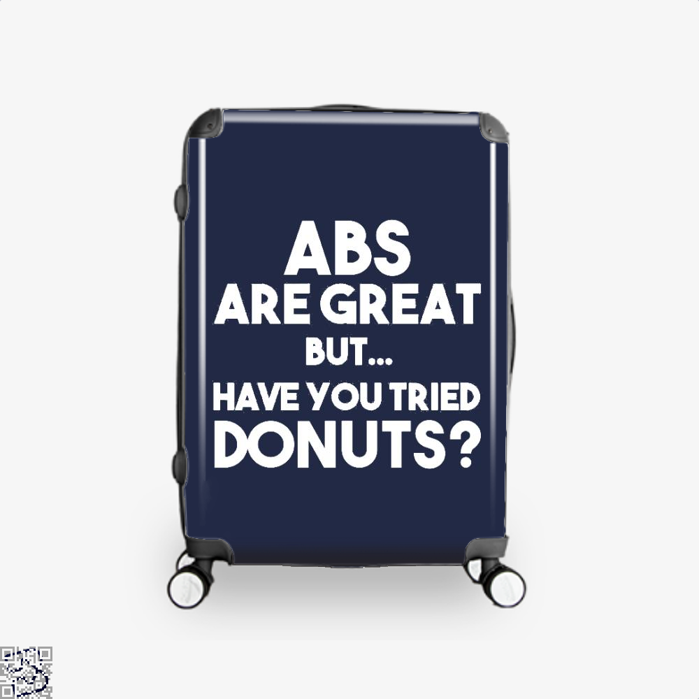 Unisex Abs Are Great But Have You Tried Donuts Graphic Doughnuts Suitcase - Blue / 16 - Productgenapi