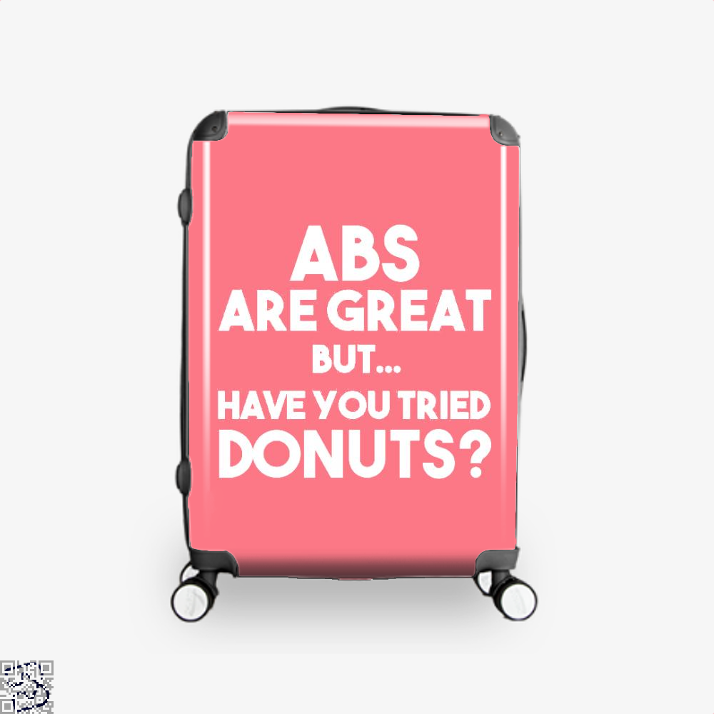 Unisex Abs Are Great But Have You Tried Donuts Graphic Doughnuts Suitcase - Pink / 16 - Productgenapi