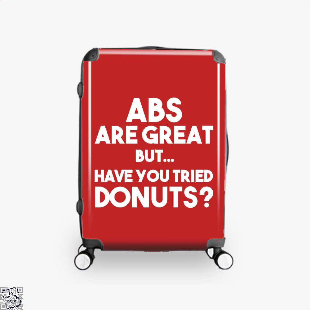 Unisex Abs Are Great But Have You Tried Donuts Graphic Doughnuts Suitcase - Red / 16 - Productgenapi