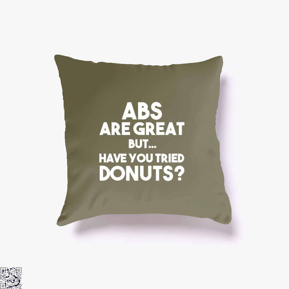 Unisex Abs Are Great But Have You Tried Donuts Graphic Doughnuts Throw Pillow Cover - Brown / 16 X - Productgenapi