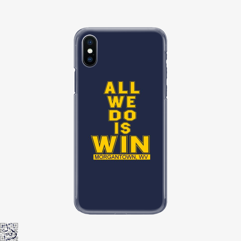 All We Do Morgantown, Morgantown, West Virginia Phone Case
