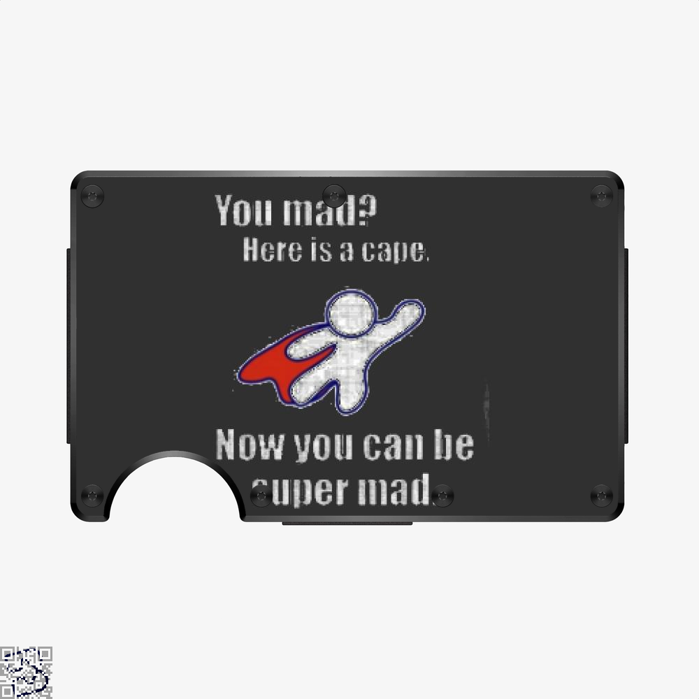 You Mad Here Is A Cape, Epigrammatic Aluminum Wallet