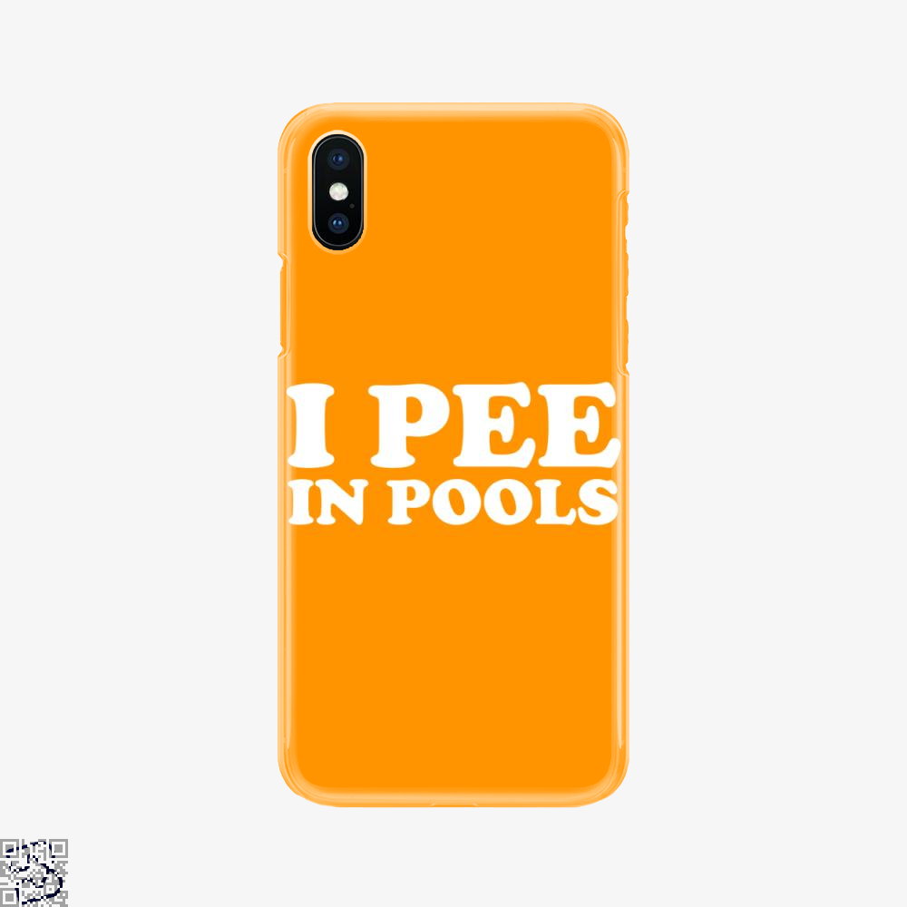 I Pee In Pools, Anecdotal Phone Case