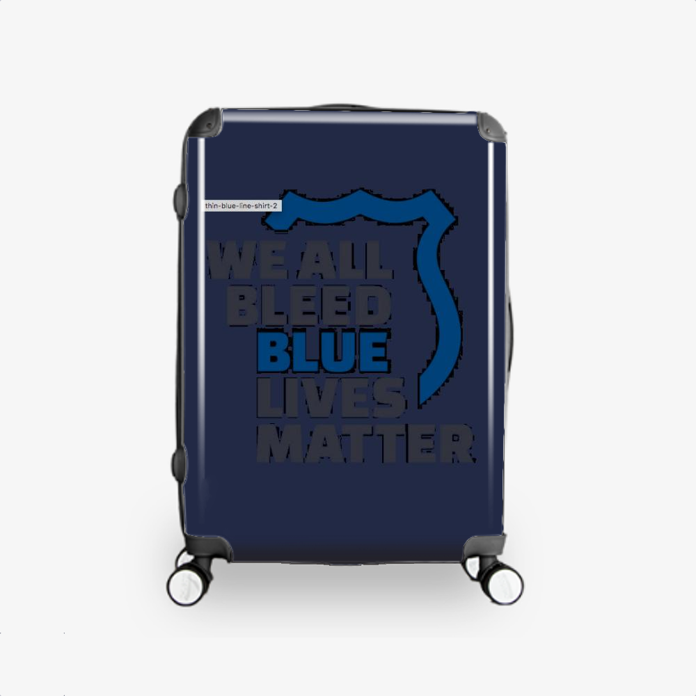 Blue Lives Matter We All Bleed Blue, Droll Hardside Luggage