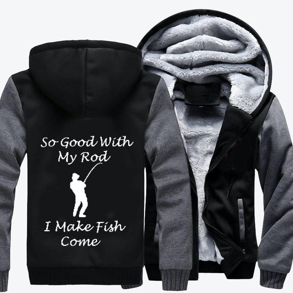 So Good With My Rod, Fishing Fleece Jacket