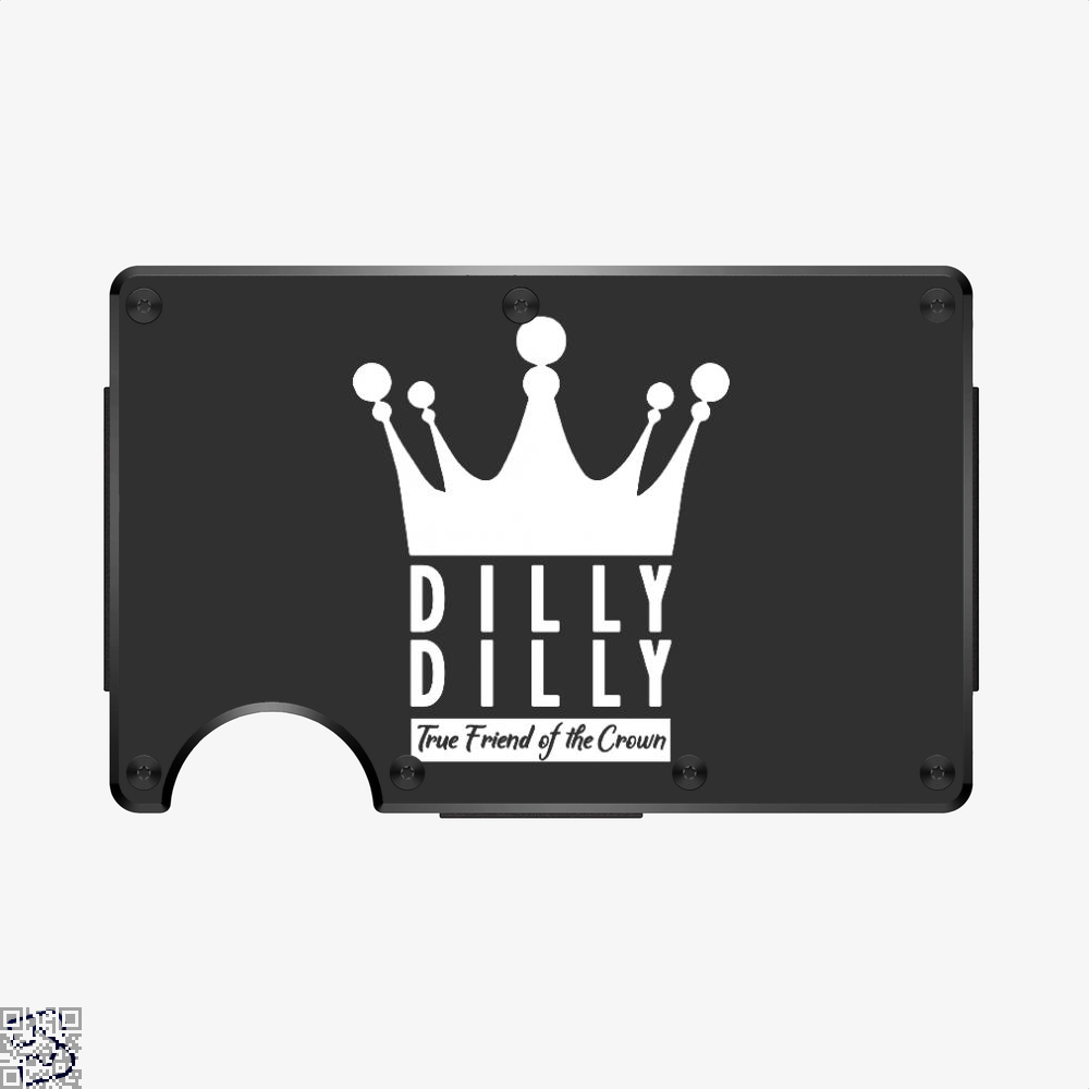 True Friend Of The Crown, Dilly Dilly Aluminum Wallet