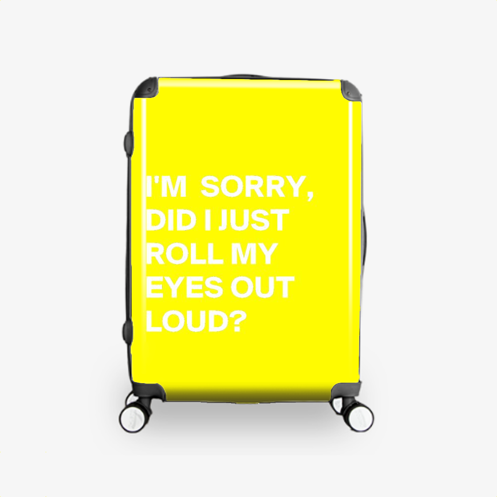 Did I Just Roll My Eyes Out, Epigrammatic Hardside Luggage