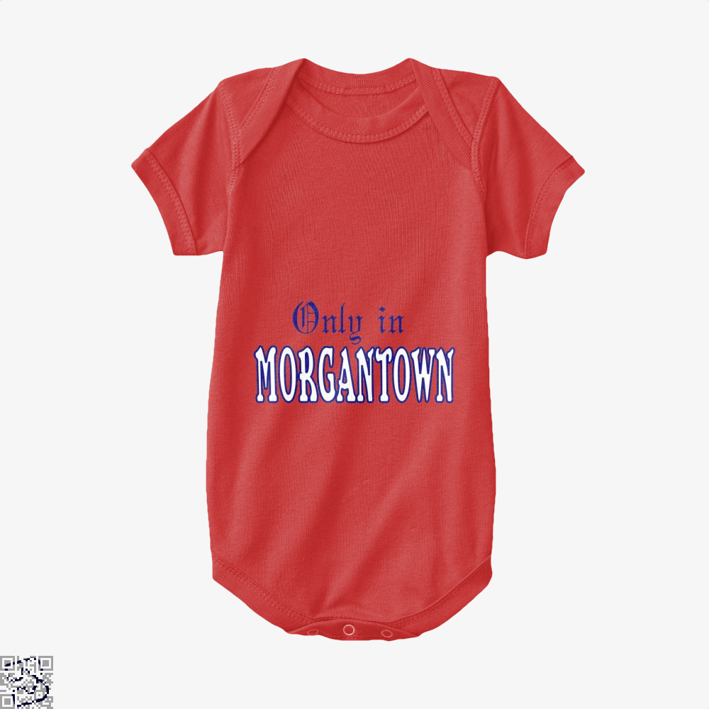 Only In Morgantown, Morgantown, West Virginia Baby Onesie