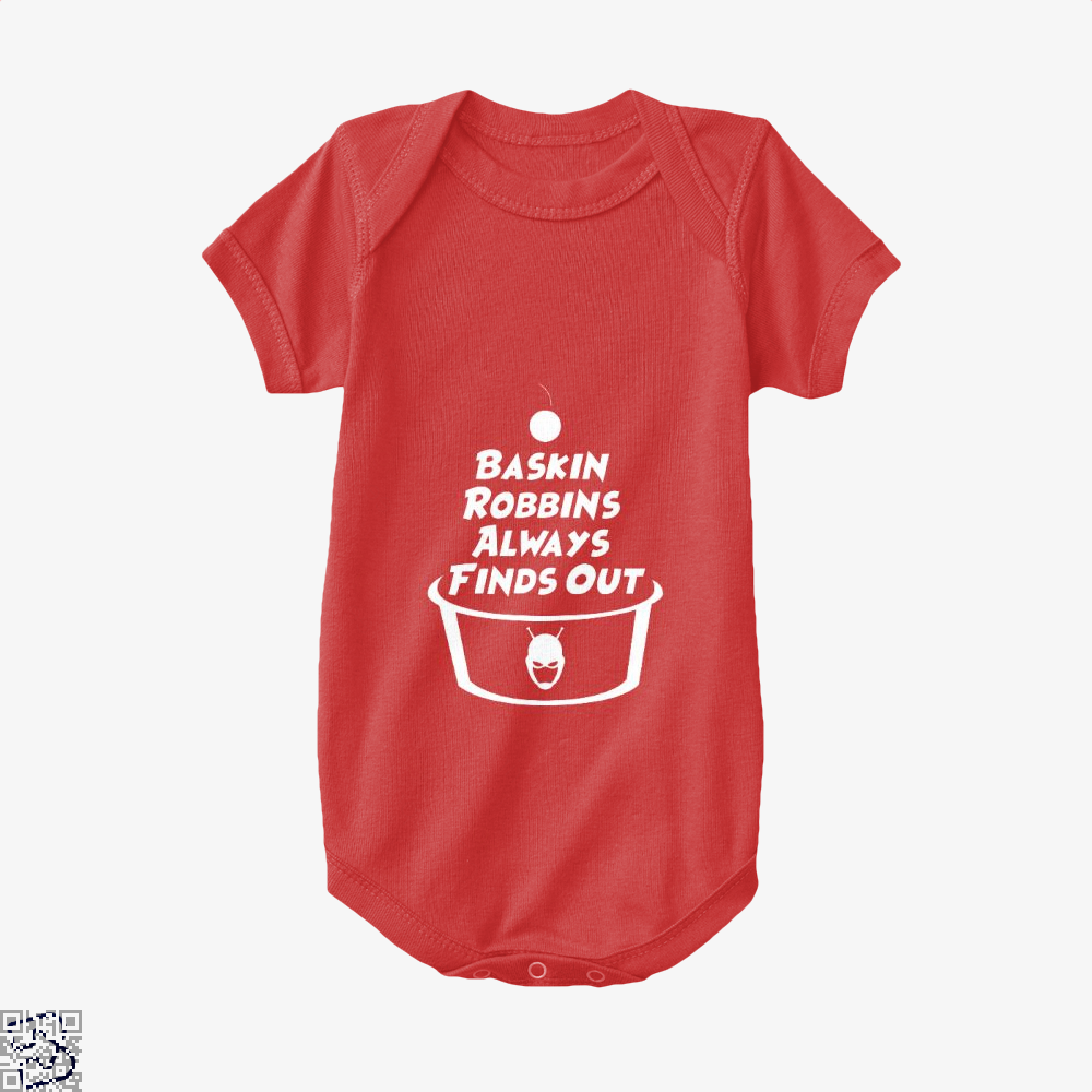 Baskin Robbins Always Finds Out, Ant Man Baby Onesie