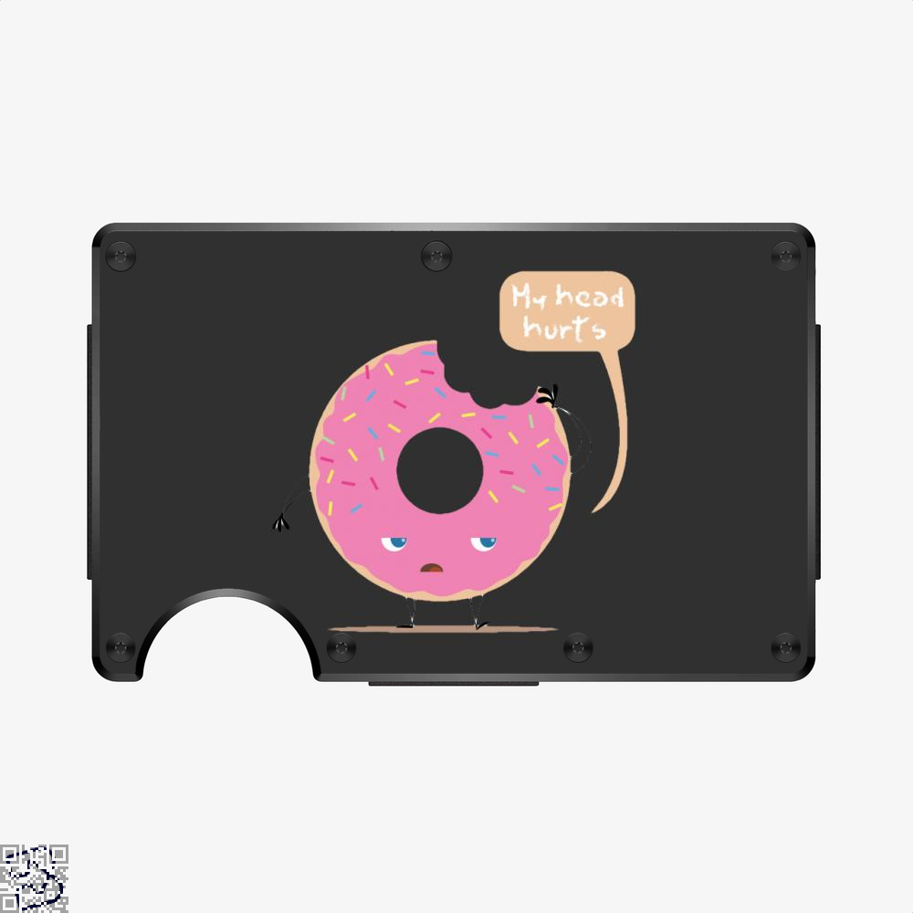 My Head Hurts, Doughnuts Aluminum Wallet