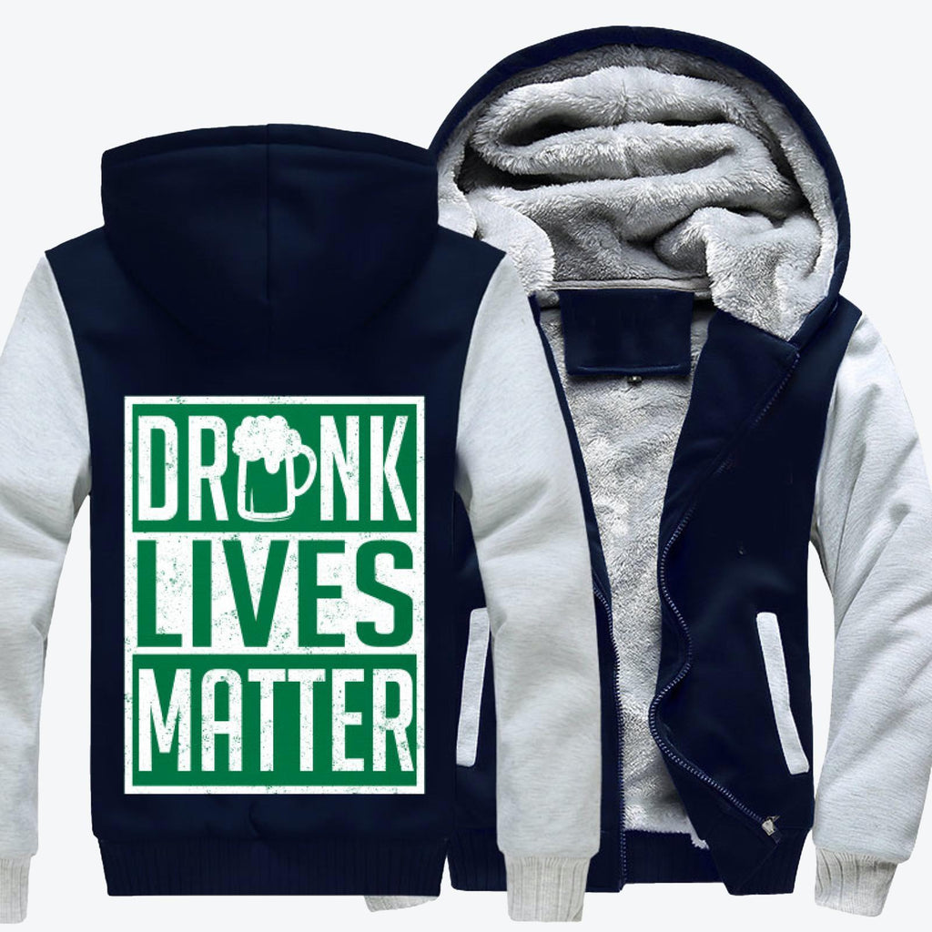 Drunk Lives Matter, Saint Patrick's Day Fleece Jacket