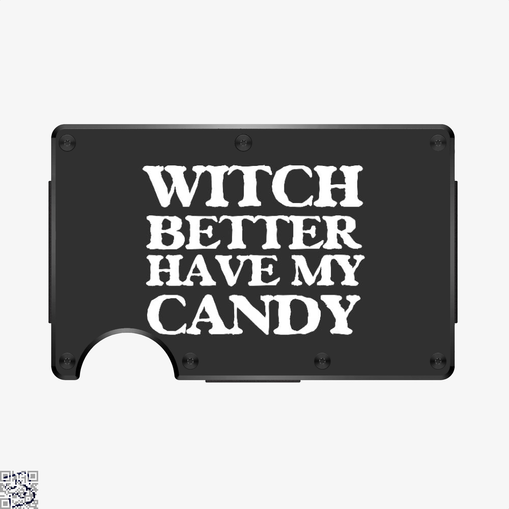 Witch Better Have My Candy, Halloween Aluminum Wallet