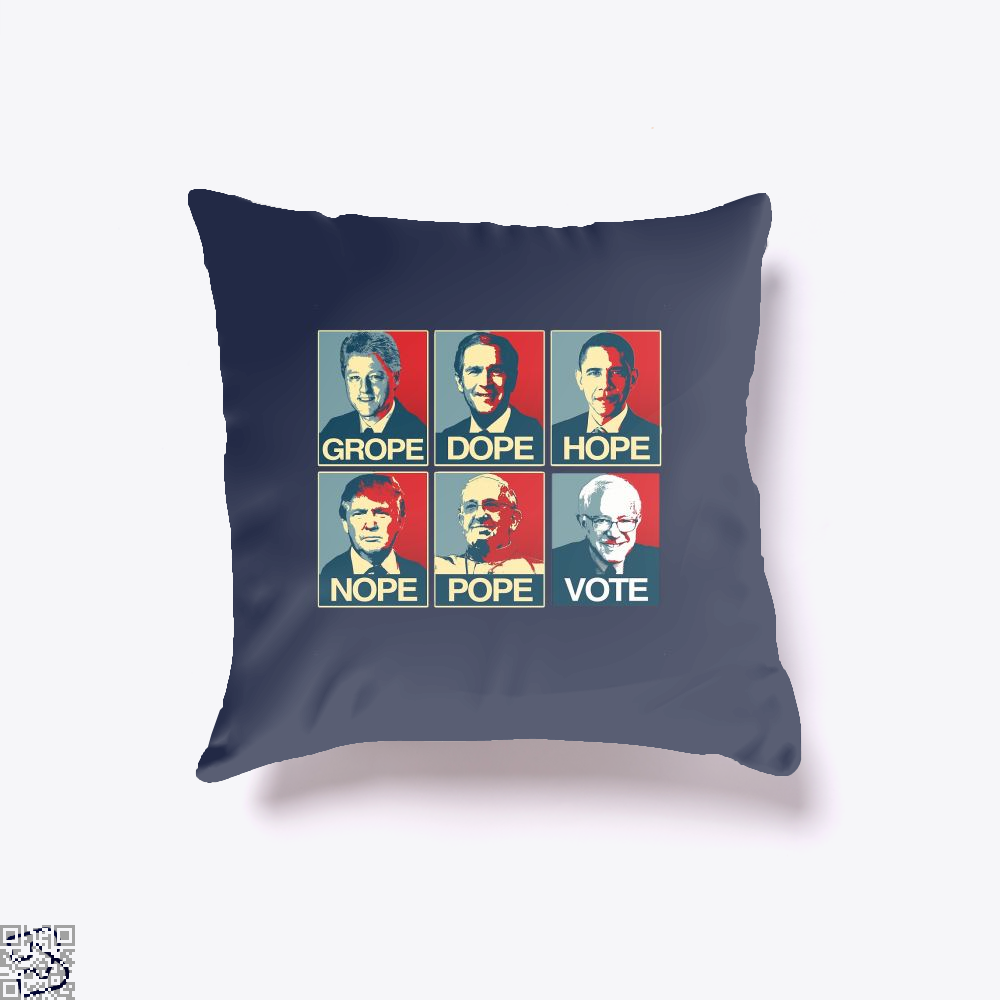 Vote Bernie Sanders Grope Dope Hope Nope Pope Parodic Throw Pillow Cover - Productgenjpg