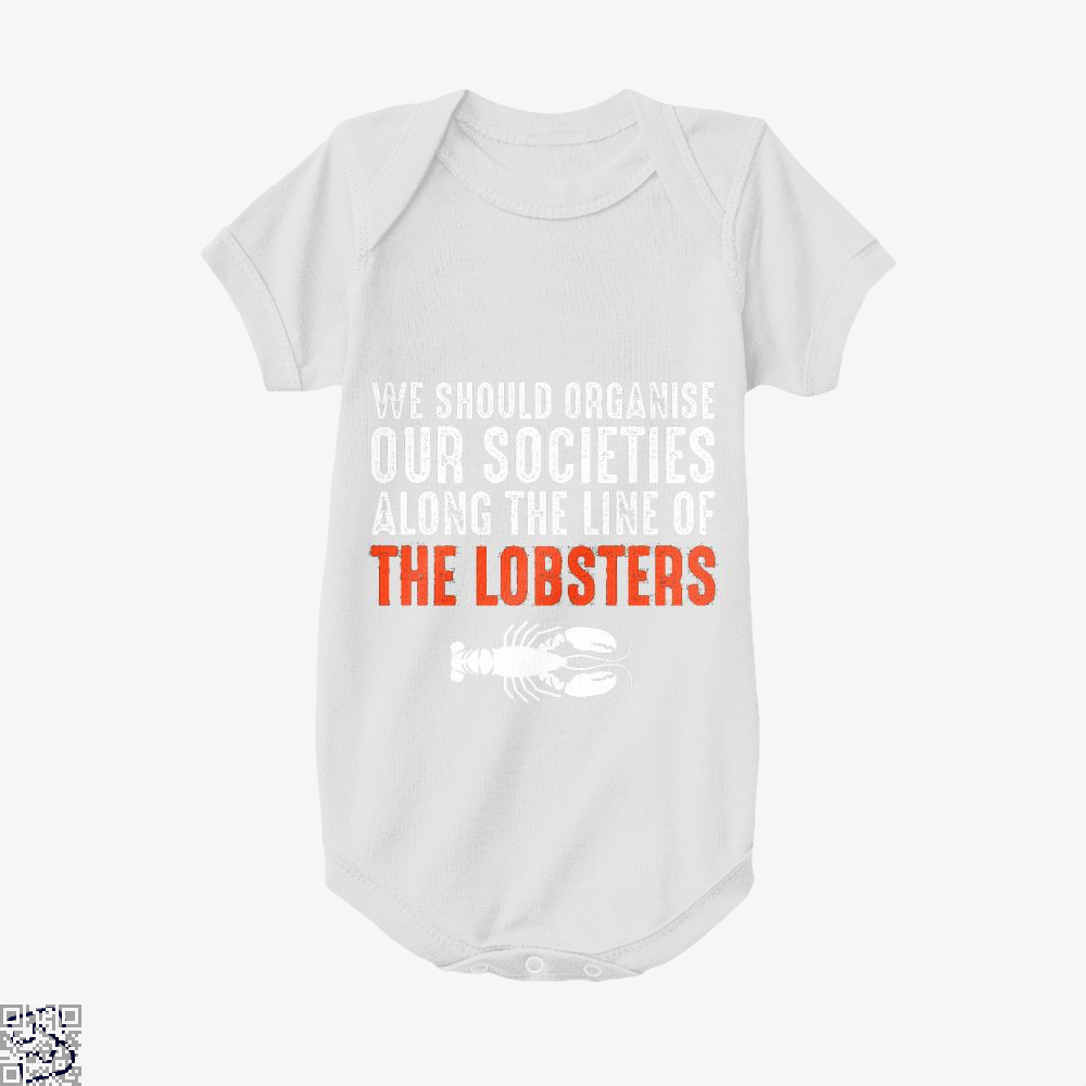We Should Organise Our Societies Along The Line Of Lobsters Jordan Peterson Baby Onesie - White / 0-3 Months - Productgenapi