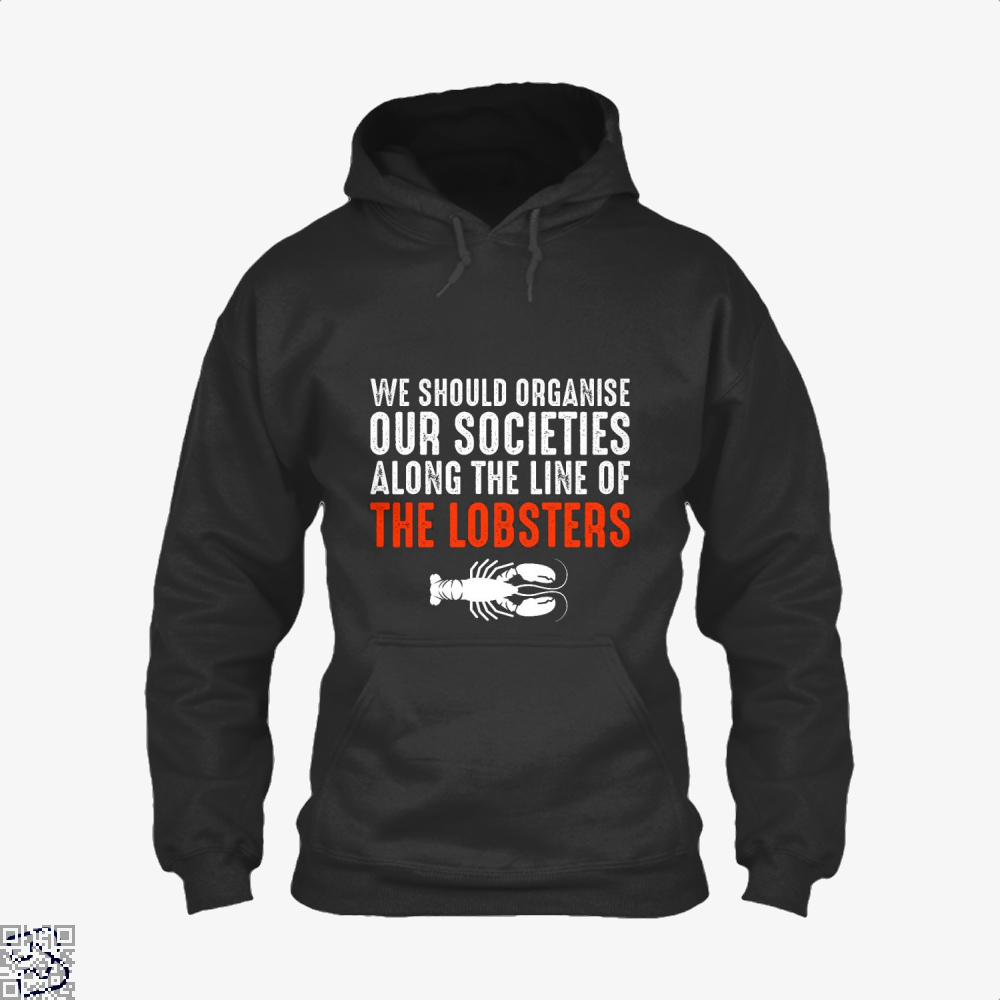 We Should Organise Our Societies Along The Line Of Lobsters Jordan Peterson Hoodie - Black / X-Small - Productgenapi