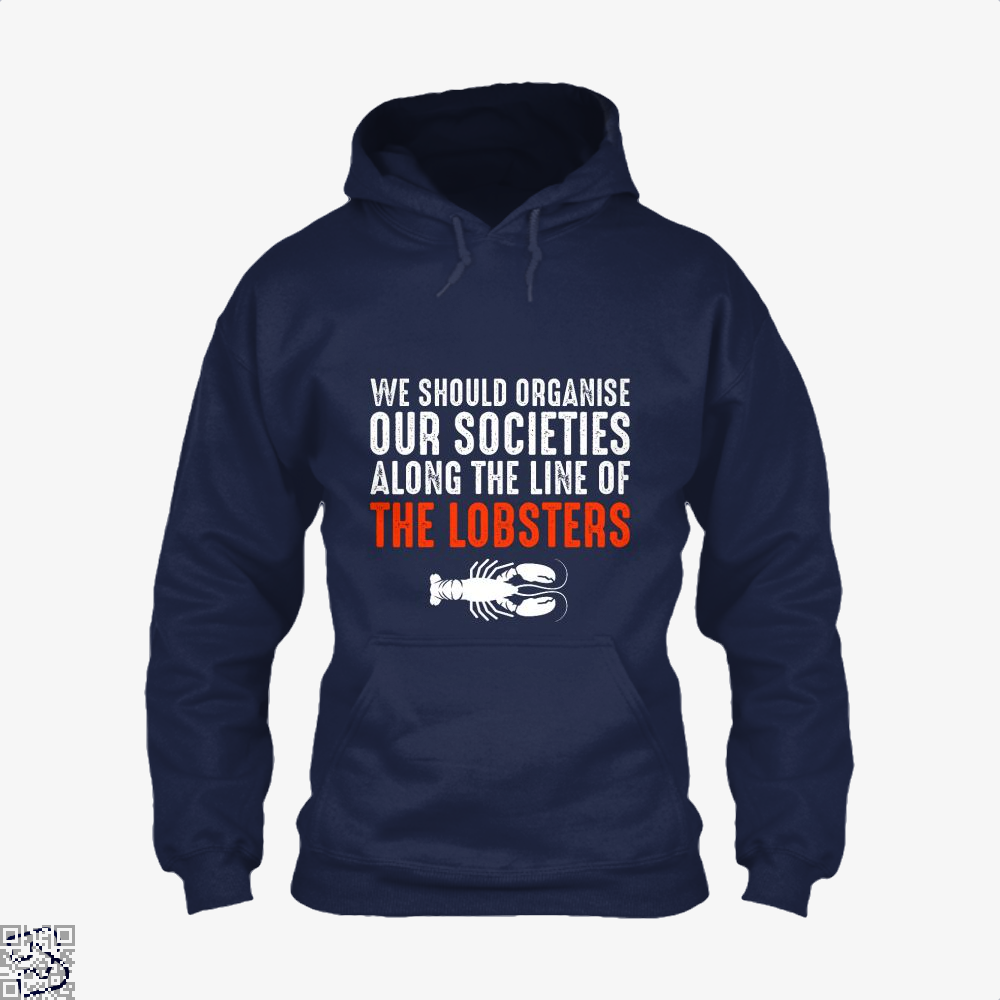 We Should Organise Our Societies Along The Line Of Lobsters Jordan Peterson Hoodie - Blue / X-Small - Productgenapi