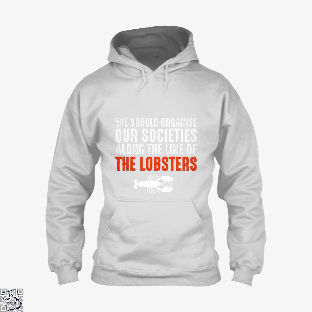 We Should Organise Our Societies Along The Line Of Lobsters Jordan Peterson Hoodie - White / X-Small - Productgenapi