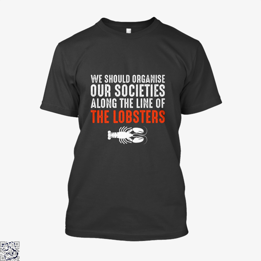We Should Organise Our Societies Along The Line Of Lobsters Jordan Peterson Shirt - Men / Black / X-Small - Productgenapi