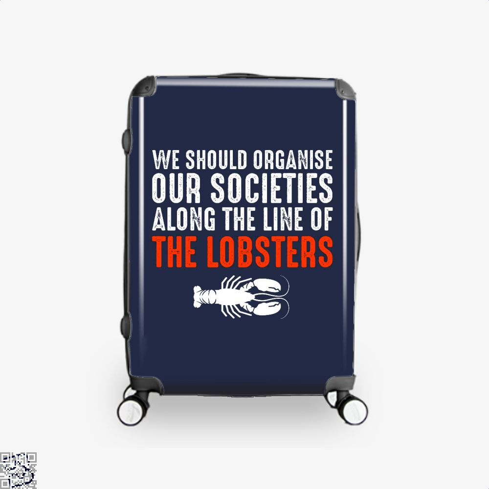 We Should Organise Our Societies Along The Line Of Lobsters Jordan Peterson Suitcase - Blue / 16 - Productgenapi