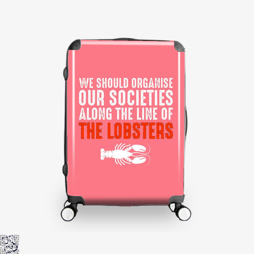 We Should Organise Our Societies Along The Line Of Lobsters Jordan Peterson Suitcase - Pink / 16 - Productgenapi