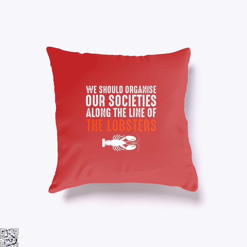 We Should Organise Our Societies Along The Line Of Lobsters Jordan Peterson Throw Pillow Cover - Blue / 20 X - Productgenapi