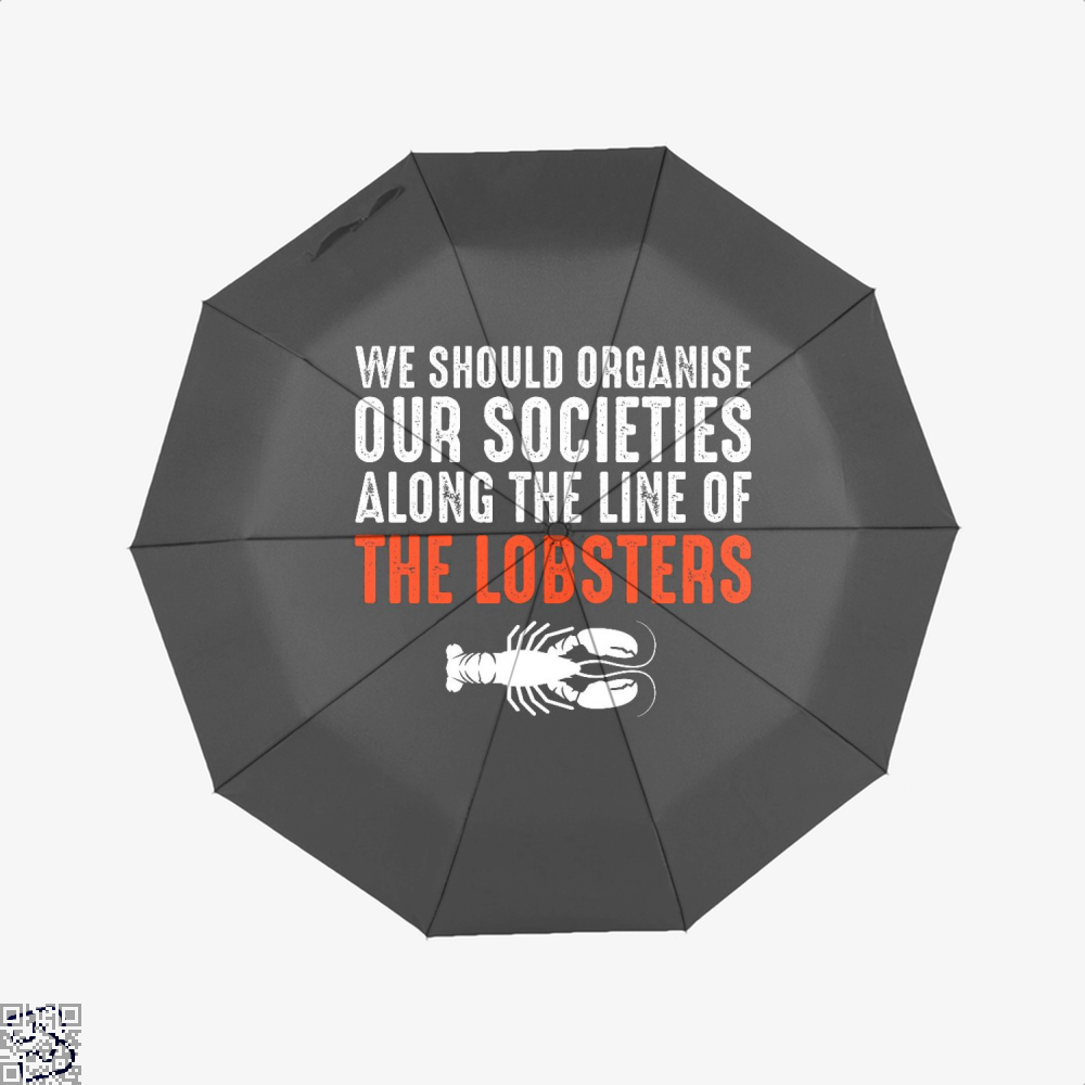 We Should Organise Our Societies Along The Line Of Lobsters Jordan Peterson Umbrella - Black - Productgenapi