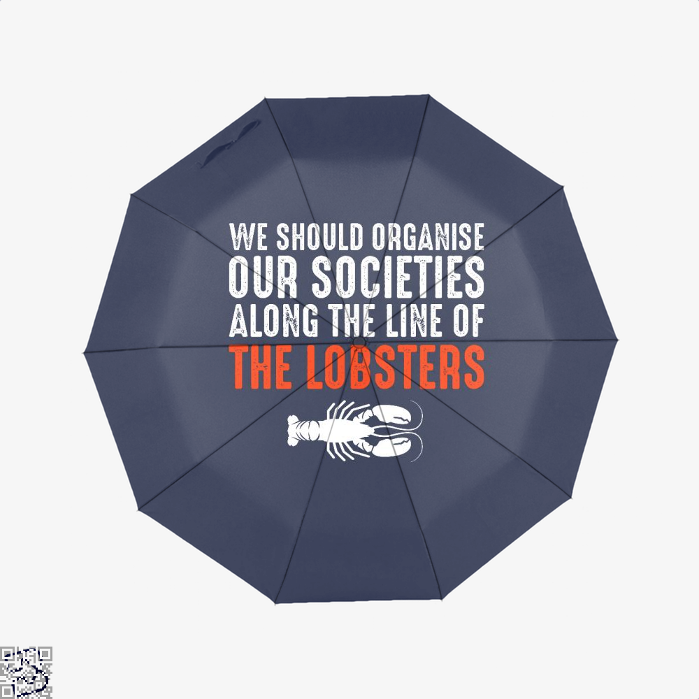 We Should Organise Our Societies Along The Line Of Lobsters Jordan Peterson Umbrella - Blue - Productgenapi