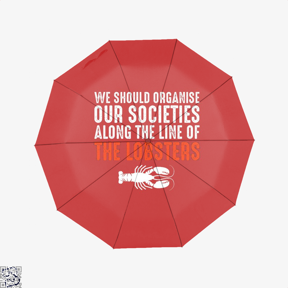 We Should Organise Our Societies Along The Line Of Lobsters Jordan Peterson Umbrella - Red - Productgenapi