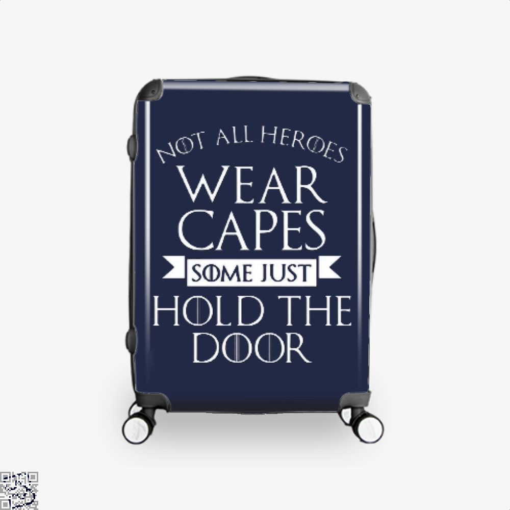 Wear Capes Some Just Hold The Door Game Of Thrones Suitcase - Blue / 16 - Productgenjpg