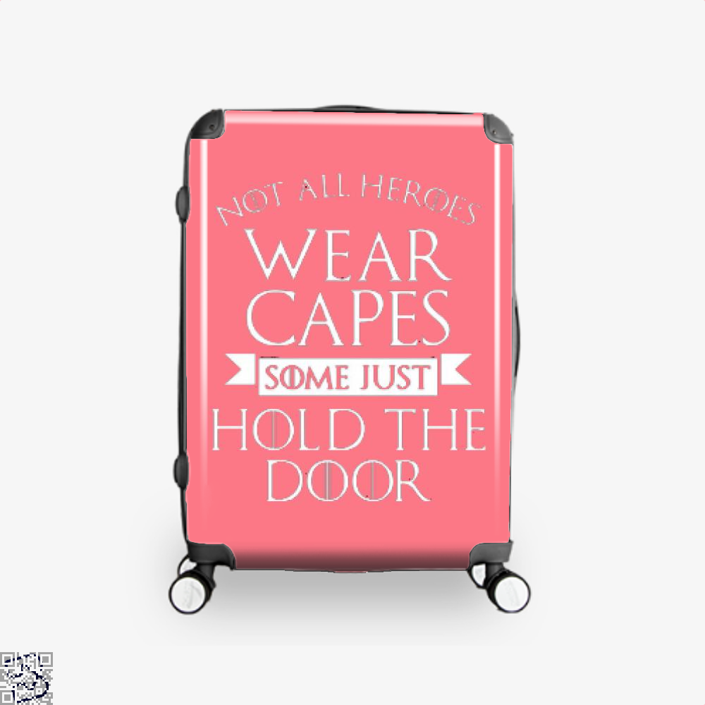 Wear Capes Some Just Hold The Door Game Of Thrones Suitcase - Pink / 16 - Productgenjpg