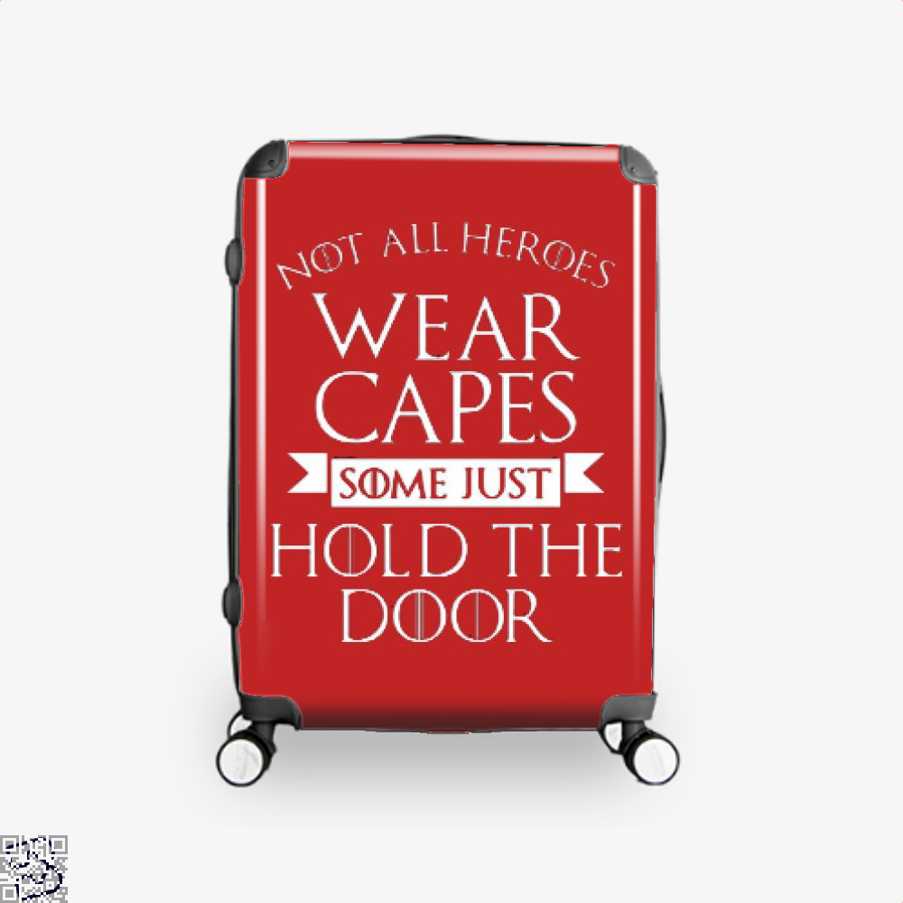 Wear Capes Some Just Hold The Door Game Of Thrones Suitcase - Red / 16 - Productgenjpg
