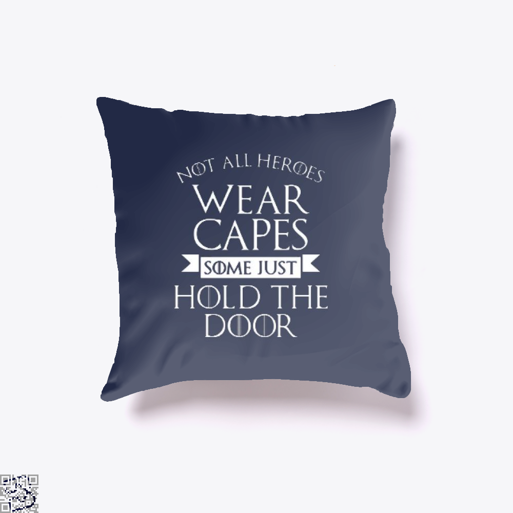 Wear Capes Some Just Hold The Door Game Of Thrones Throw Pillow Cover - Blue / 16 X - Productgenjpg