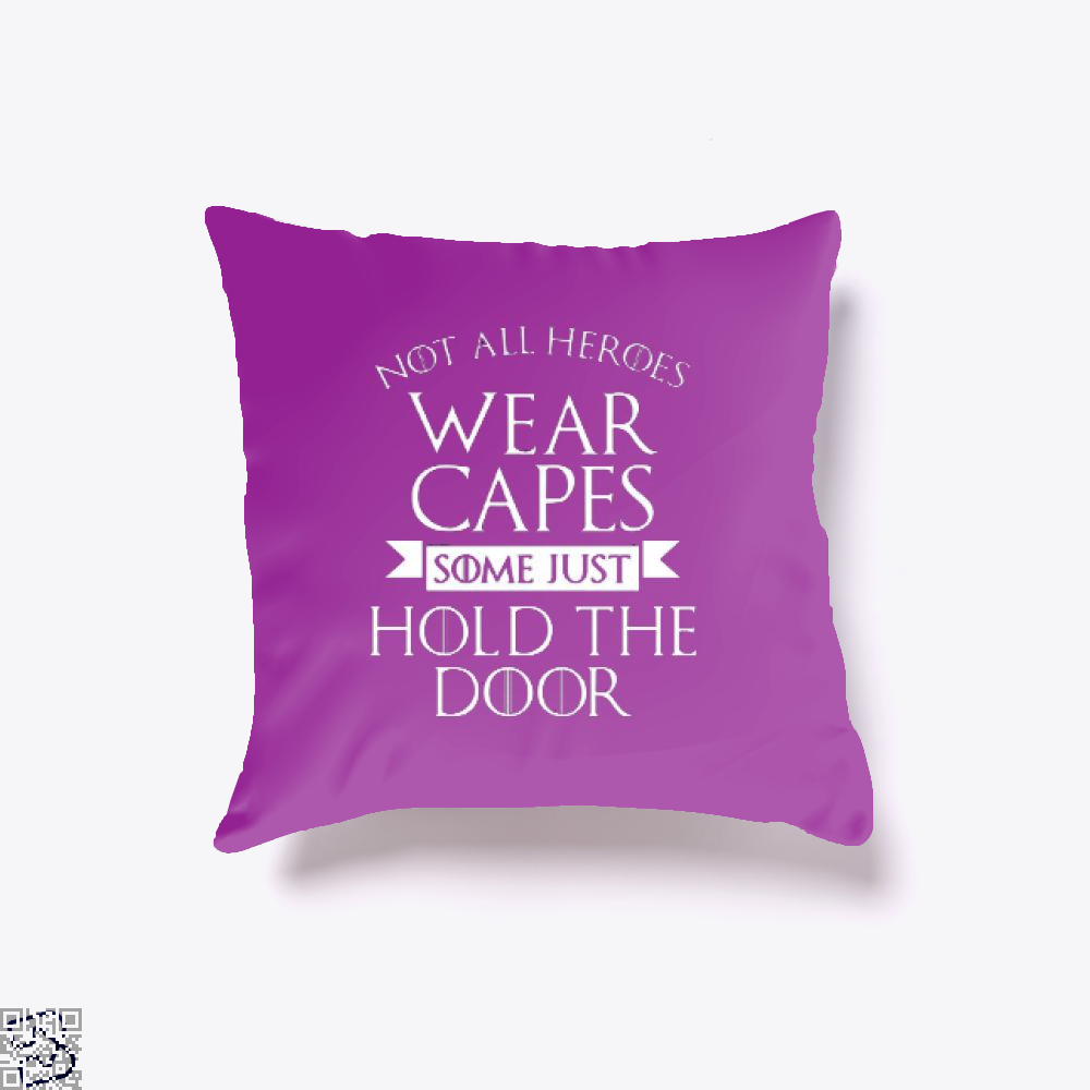 Wear Capes Some Just Hold The Door Game Of Thrones Throw Pillow Cover - Purple / 16 X - Productgenjpg