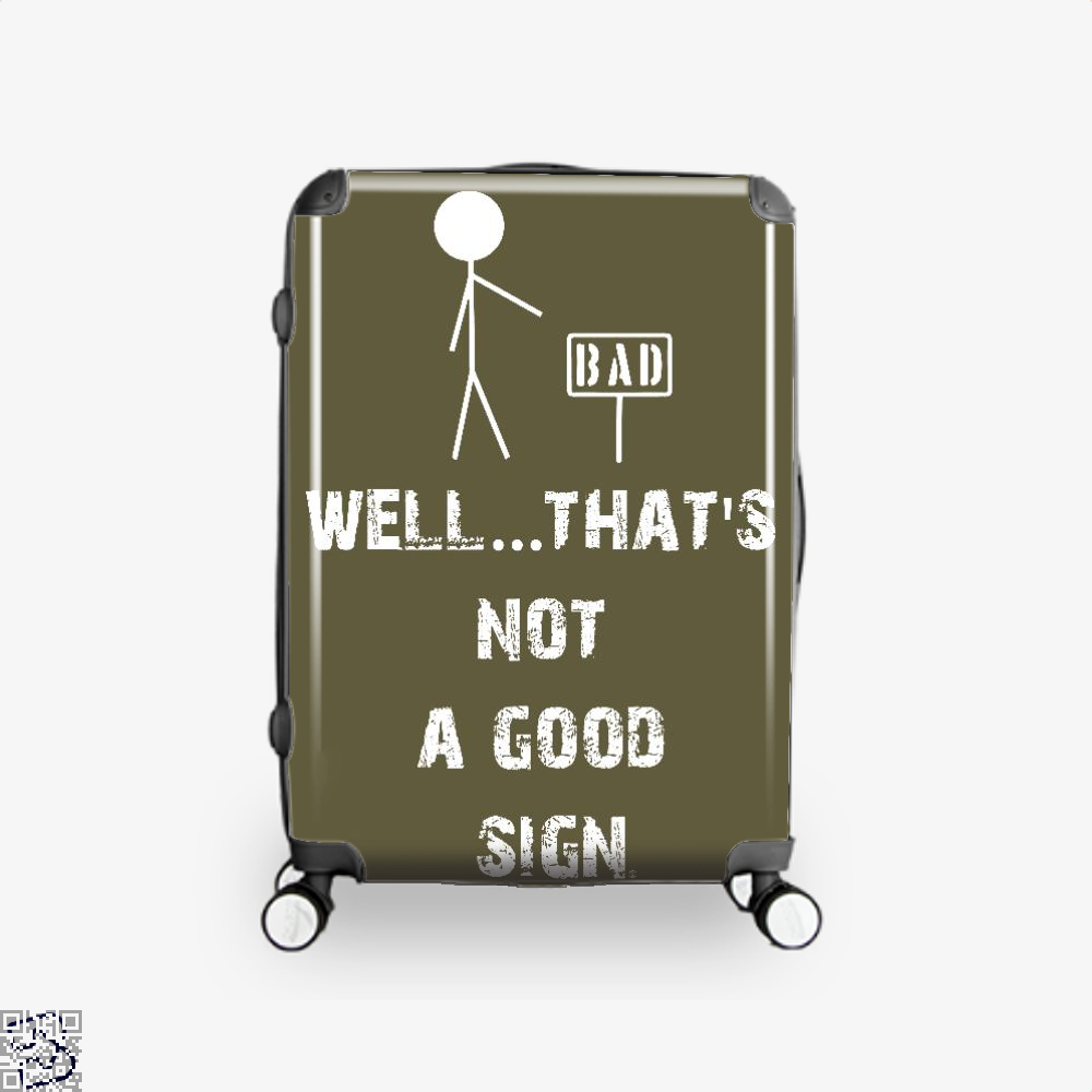 Well... Thats Not A Good Sign Epigrammatic Suitcase - Brown / 16 - Productgenjpg