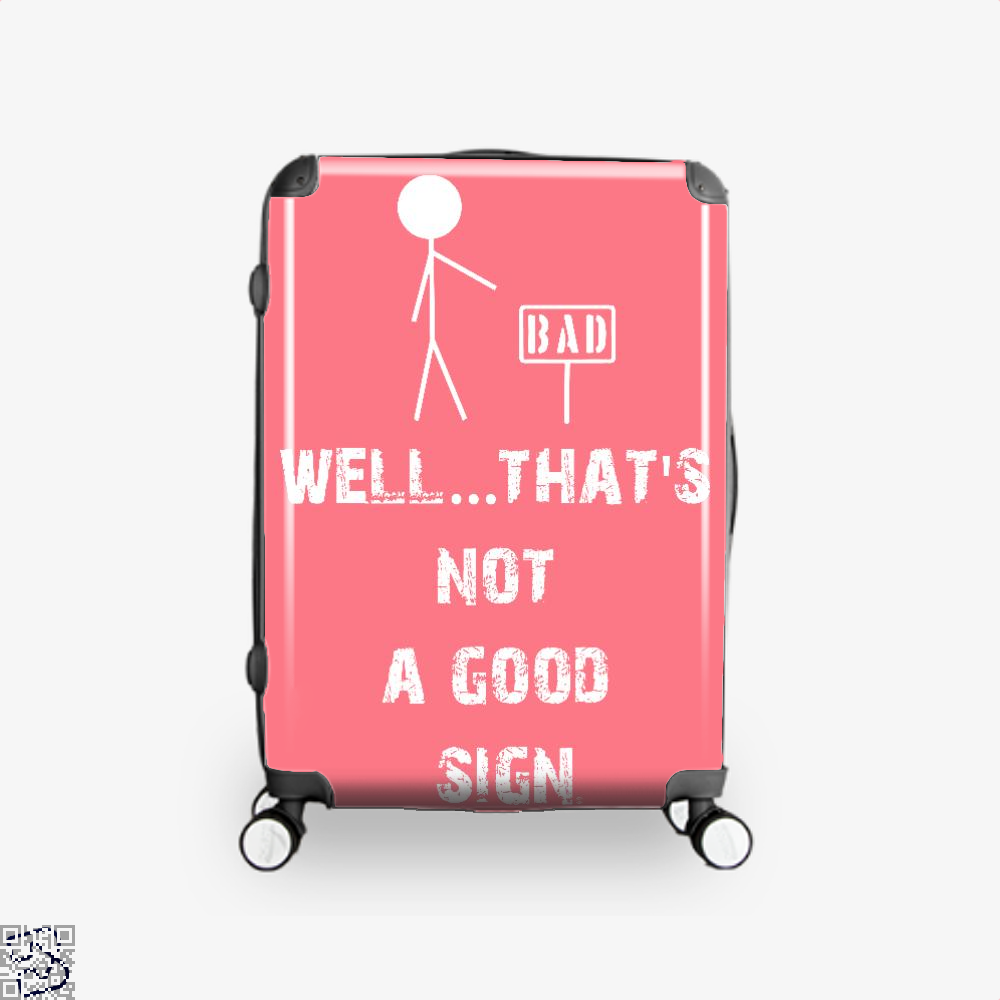 Well... Thats Not A Good Sign Epigrammatic Suitcase - Pink / 16 - Productgenjpg
