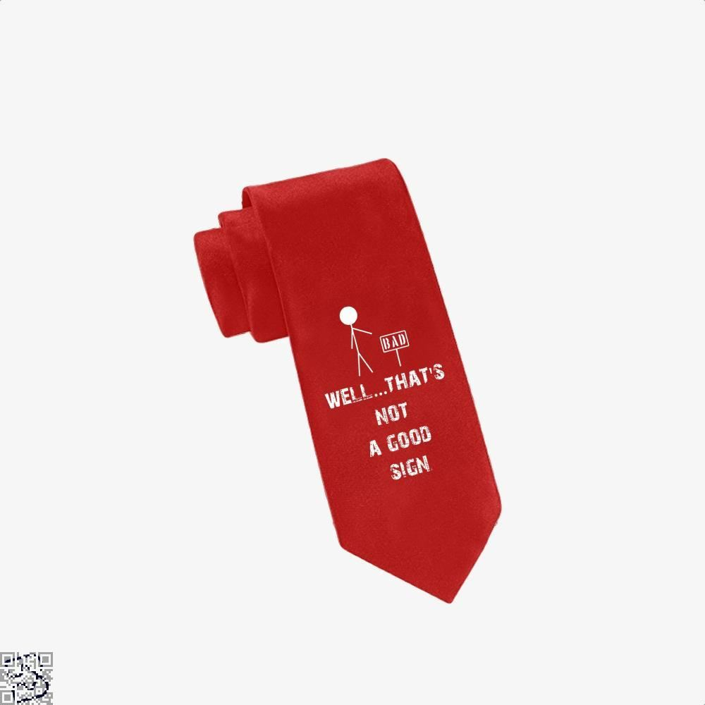 Well... Thats Not A Good Sign Epigrammatic Tie - Red - Productgenjpg